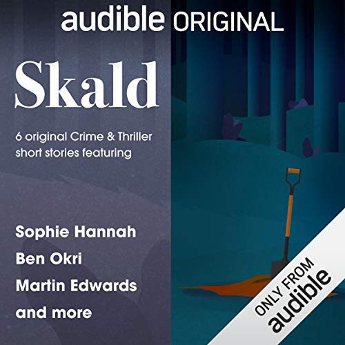 Skald: The Short Story Collection     6 Original Crime & Thriller Short Stories              By:                                                                                                                                 Martin Edwards,                                                                                        Ben Okri,                                                                                        Sophie Hannah,                   and others                          Narrated by:                                                                                                                                 John Banks,                                                                                        Jessica Dennis,                                                                                        Kobna Holdbrook-Smith,                   and others                 Length: 4 hrs and 30 mins     34 ratings     Overall 4.2