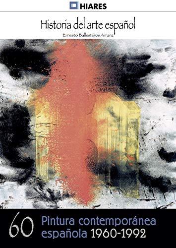 Pintura española contemporánea (1960 - 1992) (Historia del Arte Español nº 60) eBook: Arranz, Ernesto Ballesteros: Amazon.es: Tienda Kindle