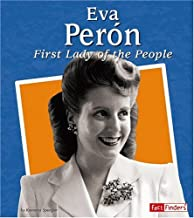 Eva Peron: First Lady of the People (Fact Finders Biographies: Great Hispanics)