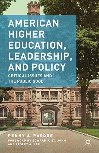 American Higher Education Leadership And Policy Critical Issues And The Public Good