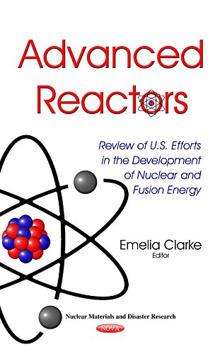 Advanced Reactors: Review of U.S. Efforts in the Development of Nuclear and Fusion Energy (Nuclear Materials and…