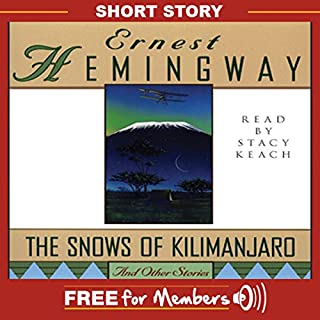 The Snows of Kilimanjaro                   By:                                                                                                                                 Ernest Hemingway                               Narrated by:                                                                                                                                 Stacy Keach                      Length: 52 mins     718 ratings     Overall 3.6