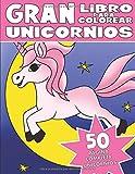 EL GRAN LIBRO PARA COLOREAR DE UNICORNIOS: Libro de Unicornios para Colorear para Niños