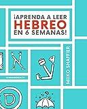 ¡Aprenda a Leer Hebreo en 6 Semanas!