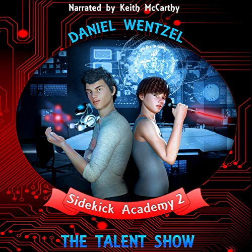 The Talent Show: A Middle Grade Science Fiction Adventure audiobook cover art