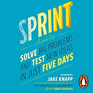 Sprint     How to solve big problems and test new ideas in just five days              By:                                                                                                                                 Jake Knapp,                                                                                        John Zeratsky,                                                                                        Braden Kowitz                               Narrated by:                                                                                                                                 Dan Bittner                      Length: 6 hrs and 9 mins     198 ratings     Overall 4.2