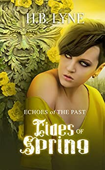 Tides of Spring: A Dark Shapeshifter Urban Fantasy (Echoes of the Past Book 3) by [H.B. Lyne]