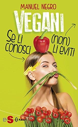Vegani: Se li conosci (non) li eviti