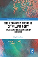 The Economic Thought of William Petty: Exploring the Colonialist Roots of Economics