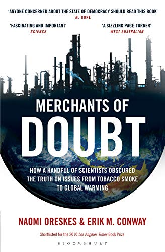 Amazon.com: Merchants of Doubt: How a Handful of Scientists Obscured the  Truth on Issues from Tobacco Smoke to Global Warming eBook: Oreskes, Naomi,  Conway, Erik M.: Kindle Store
