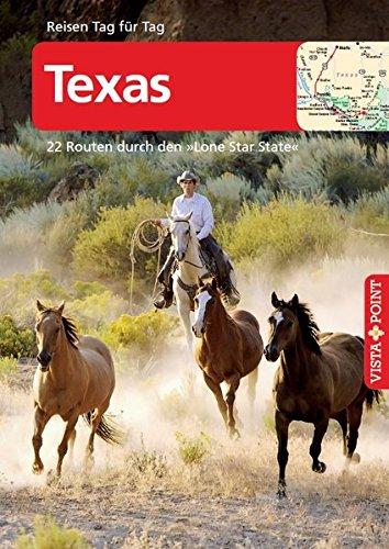 Texas - VISTA POINT Reiseführer Reisen Tag für Tag (22 Routen durch den Lone Star State - Mit E-Magazin)