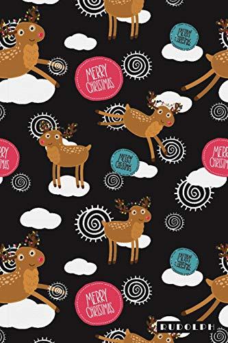 Rudolph: Red Nosed Reindeer Merry Christmas Notebook Journal Diary for Men, Women, Teen & Kids