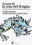 En pos de la cola del dragón. El método del Dr. Manaka para equilibrar Yin-Yang