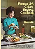 Florence Lin s Chinese Regional Cookbook: A Guide to the Origins, Ingredients, and Cooking Methods of Over 200 Regional Specialties and National Favorites by Lin, Florence (1975) Hardcover
