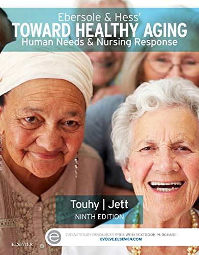 Ebersole & Hess' Toward Healthy Aging: Human Needs And Nursing Response