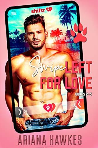 Shiftr: Swipe Left For Love (Books 2-5) (Shifter Dating App Romances Book 2) (English Edition)
