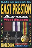 Life is great in East Preston Arun West Sussex: Notebook | 120 pages - 60 Lined pages + 60 Squared pages | White Paper | 9x6 inches | Ideal for ... Journal | Todos | Diary | Composition book |