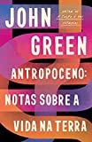Antropoceno: Notas Sobre a Vida na Terra