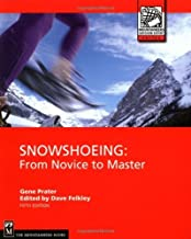 Snowshoeing (Mountaineers Outdoor Expert): From Novice to Master