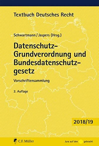 Datenschutz-Grundverordnung und Bundesdatenschutzgesetz: Vorschriftensammlung (Textbuch Deutsches Recht)