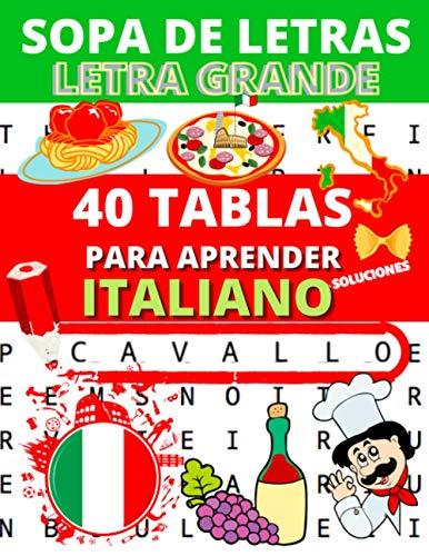 Sopa de letras: Letra grande: 40 rompecabezas para adultos para aprender o mejorar su italiano + soluciones al final | 1 tema por pagina | Vocabulario Italiano fácil