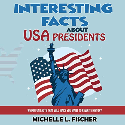 Interesting Facts About USA Presidents audiobook cover art