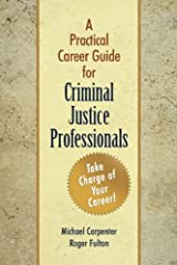A Practical Career Guide for Criminal Justice Kindle Edition