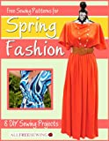 Free Sewing Patterns for Spring Fashion: 8 DIY Sewing Projects (Kindle Edition)