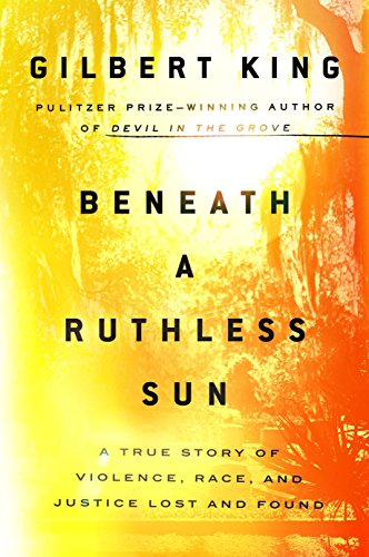 Image of Beneath a Ruthless Sun: A True Story of Violence, Race, and Justice Lost and Found