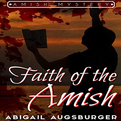 Faith of the Amish     An Amish Mystery              Written by:                                                                                                                                 Abigail Augsburger                               Narrated by:                                                                                                                                 Tom Fria                      Length: 1 hr and 1 min     Not rated yet     Overall 0.0