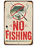 Metal Sign - No Fishing Sign - Durable Metal Sign - Use Indoor/Outdoor - Great Gift and Decor for Lake, Pond and Beach Under $20 (8' x 12')