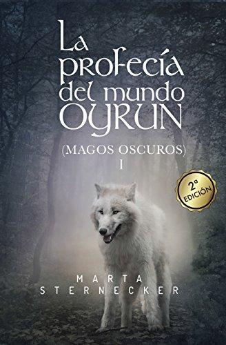 La profecía del mundo Oyrun (Magos Oscuros) I (Saga Oyrun nº 1)