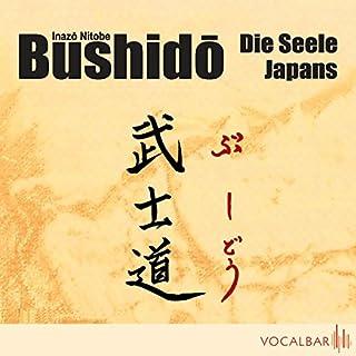 Bushido. Die Seele Japans. Ein Essay über den Ehrenkodex der Samurai                   Autor:                                                                                                                                 Inazo Nitobe                               Sprecher:                                                                                                                                 Uwe Neumann                      Spieldauer: 1 Std. und 37 Min.     76 Bewertungen     Gesamt 4,3