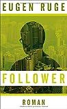 Eugen Ruge: Follower. Vierzehn Sätze über einen fiktiven Enkel