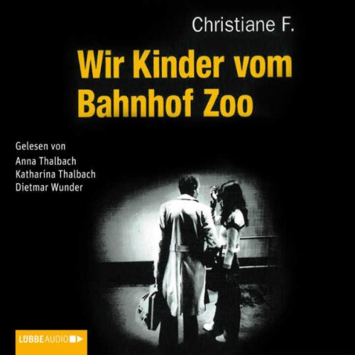 Wir Kinder vom Bahnhof Zoo                   By:                                                                                                                                 Christiane F.,                                                                                        Horst Rieck,                                                                                        Kai Hermann                               Narrated by:                                                                                                                                 Anna Thalbach,                                                                                        Dietmar Wunder,                                                                                        Katharina Thalbach                      Length: 7 hrs and 29 mins     8 ratings     Overall 4.9
