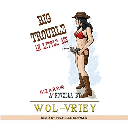 Big Trouble in Little Ass audiobook cover art