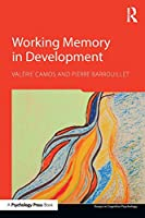 Working Memory in Development (Essays in Cognitive Psychology)