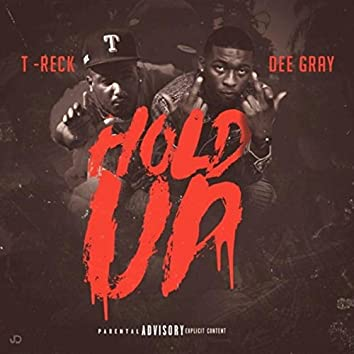 Hold Up (feat. Dee Gray)