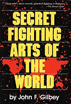 Secret Fighting Arts of the World by [John F. Gilbey]