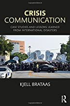 Crisis Communication: Case Studies and Lessons Learned from International Disasters