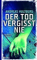 "Der Tod vergisst nie ""Der Tod vergisst nie"" von Andreas Hultberg..."