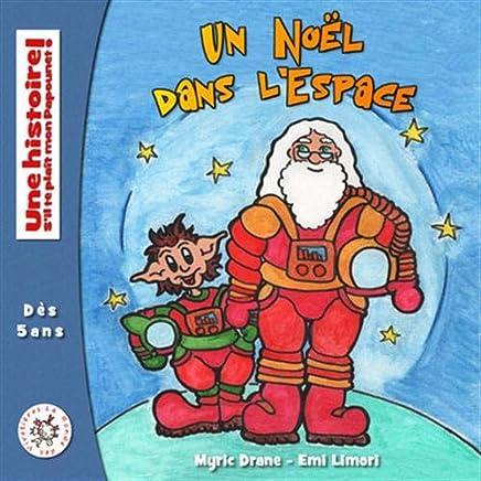 Un Noël dans lEspace (Une histoire sil te plait mon Papounet