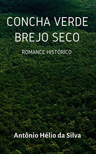 Concha Verde Brejo Seco (Portuguese Edition)