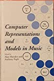 Computer Representations and Models in Music