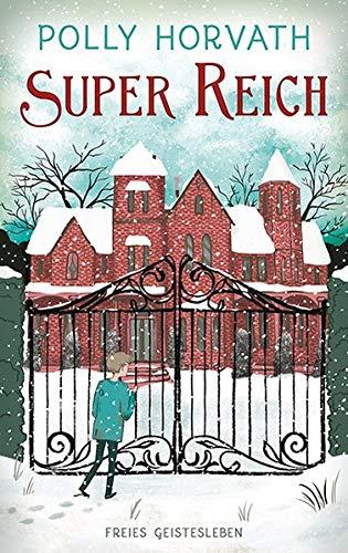 Buchseite und Rezensionen zu 'Super reich' von Polly Horvath