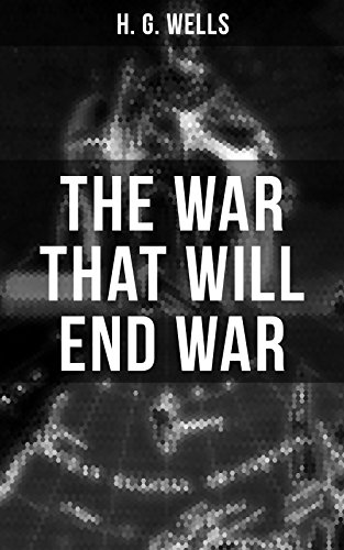 THE WAR THAT WILL END WAR (English Edition) eBook: Wells,H. G. ...