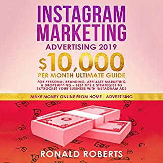 Instagram Marketing Advertising 2019     10,000/Month Ultimate Guide for Personal Branding, Affiliate Marketing & Dropshipping              By:                                                                                                                                 Ronald Roberts                               Narrated by:                                                                                                                                 Arthur Milton                      Length: 3 hrs and 26 mins     26 ratings     Overall 4.8