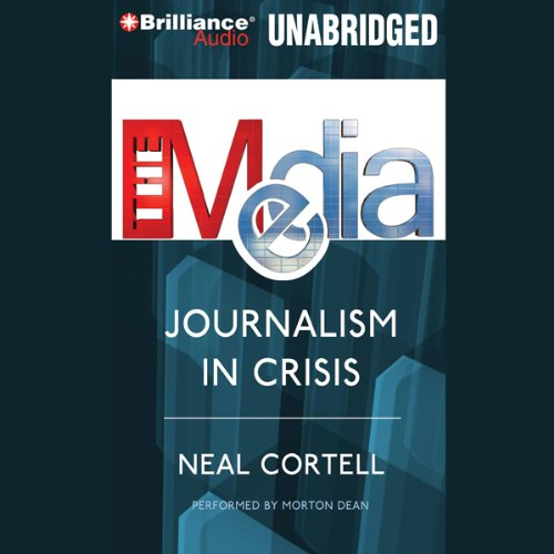 The Media: Journalism in Crisis audiobook cover art
