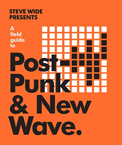 A Field Guide to Post-Punk & New Wave (The Field Guide Series)