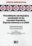 Procedimiento administrativo sancionador en los mercados financieros: Especial referencia a la CNMV (Derecho administrativo)